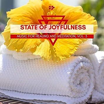 State Of Joyfulness - Music For Healing And Meditation, Vol. 3
