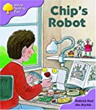 Oxford Reading Tree: Stage 1+: More First Sentences B: Chip's Robot