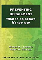 Preventing Derailment: What to Do Before It's Too Late (Technical Report Series ; No. 138G)