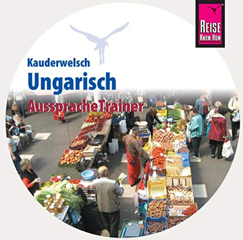 AusspracheTrainer Ungarisch (Audio-CD): Reise Know-How Kauderwelsch-CD