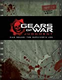 Gears of War: Judgment: Kilo Squad: The Survivor's Log by Rob Auten (Illustrated, 28 Feb 2014) Hardcover