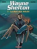 Wayne Shelton - Tome 8 - La Nuit des Aigles