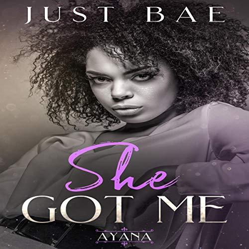 She Got Me (Ayana) audiobook cover art