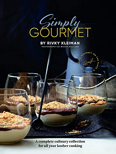 Simply Gourmet: A complete culinary collection for all your kosher cooking
