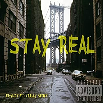 Stay Real (feat. Trilly Saint)