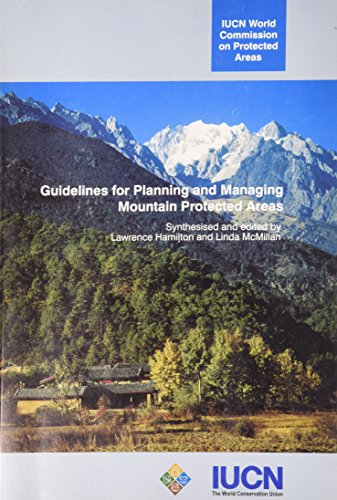 Guidelines for Planning and Managing Mountain Protected Areas