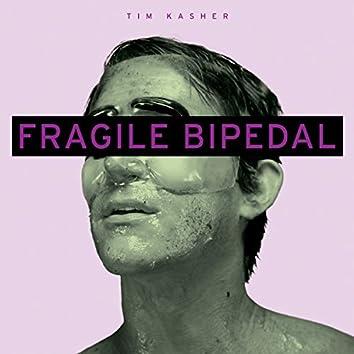Fragile Bipedal