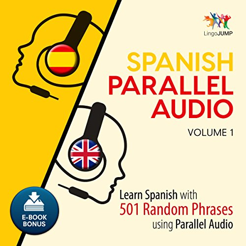 Spanish Parallel Audio - Learn Spanish with 501 Random Phrases using Parallel Audio - Volume 1 Titelbild