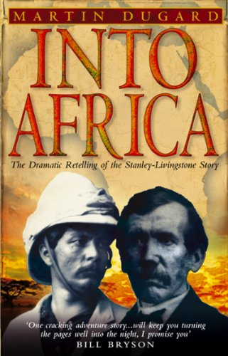 Into Africa: The Epic Adventures Of Stanley And Livingstone (English Edition)