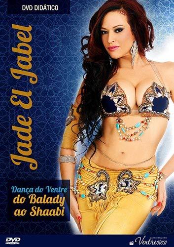 Dança do Ventre - do Balady ao Shaabi. Jade El Jabel