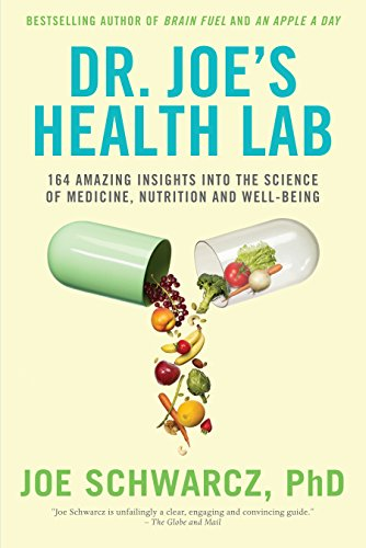 Dr. Joe's Health Lab: 164 Amazing Insights into the Science of Medicine, Nutrition and Well-being