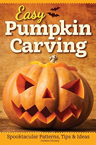 Easy Pumpkin Carving: Spooktacular Patterns, Tips & Ideas (Fox Chapel Publishing) Simple but Innovative Techniques for Luminary, Etched, Combined, Stacked, and Embellished Pumpkins and Gourds