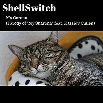 """My Corona (Parody of """"My Sharona"""") [feat. Kassidy Cullen]"""