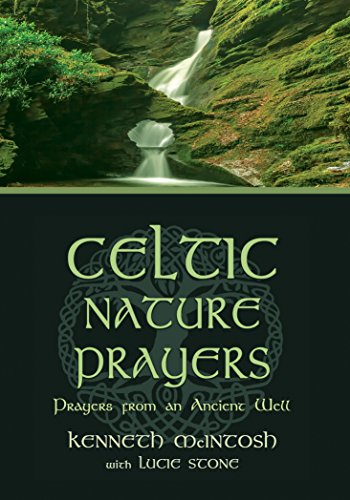 Celtic Nature Prayers: Prayers from an Ancient Well (Collected Volumes 1-3)