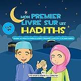 Mon premier livre sur les Hadiths: Enseigner aux enfants les principes du prophète Mahomet, le savoir-vivre et les bonnes manières