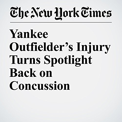 Yankee Outfielder's Injury Turns Spotlight Back on Concussion Treatment audiobook cover art