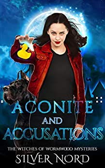 Aconite and Accusations: Mystery (The Witches of Wormwood Mysteries Book 5) by [Silver Nord, Ruby Loren]