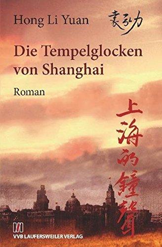 Die Tempelglocken von Shanghai: Roman