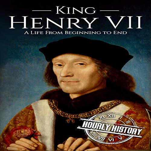 King Henry VII: A Life from Beginning to End cover art