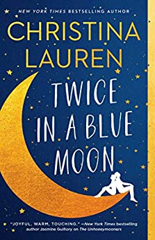 Twice in a Blue Moon by [Christina Lauren]