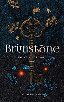 Brimstone (The Metals Trilogy Book 1) by [Justine Rosenberg, Jonathan Boncher]