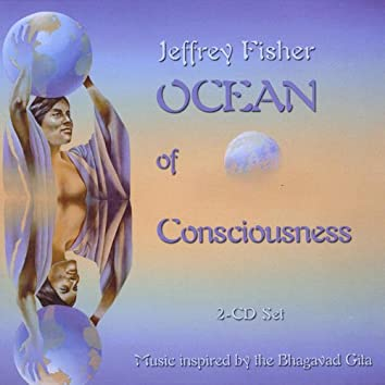 Ocean of Consciousness: Music Inspired By the Bhagavad Gita