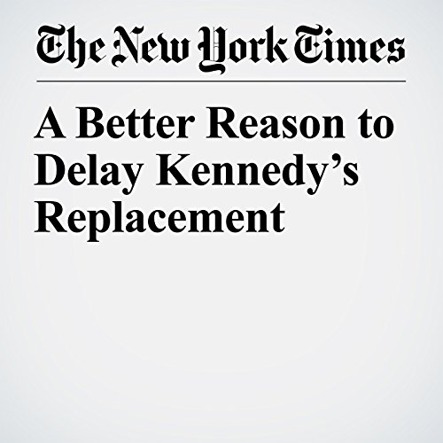 A Better Reason to Delay Kennedy's Replacement copertina
