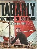 Victoire en solitaire. Atlantique 1964