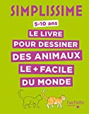 Simplissime - Le livre pour dessiner les animaux le plus facile du monde (TP) - Format Kindle - 9782017023852 - 5,49 €