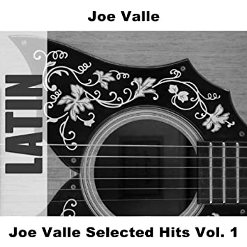 Joe Valle Selected Hits Vol. 1