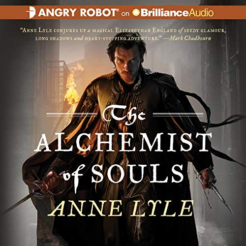 The Alchemist of Souls Audiobook By Anne Lyle cover art