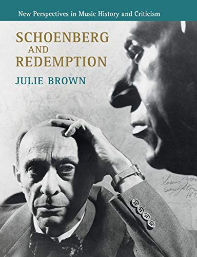 Compare Textbook Prices for Schoenberg and Redemption New Perspectives in Music History and Criticism Reprint Edition ISBN 9781108722070 by Brown, Julie