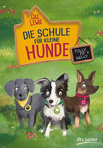Die Schule für kleine Hunde – Polly, Pip und Nelly