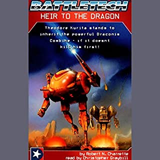 Battletech     Heir to the Dragon              By:                                                                                                                                 Robert N. Charrette                               Narrated by:                                                                                                                                 Christopher Graybill                      Length: 3 hrs and 17 mins     240 ratings     Overall 4.2