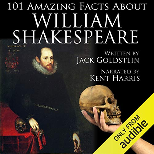 101 Amazing Facts About William Shakespeare                   By:                                                                                                                                 Jack Goldstein                               Narrated by:                                                                                                                                 Kent Harris                      Length: 26 mins     Not rated yet     Overall 0.0