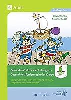 Gesund und aktiv von Anfang an: Gesundheitsfrderung in der Krippe (Kindergarten)