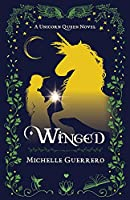 Winged - A Unicorn Queen Novel