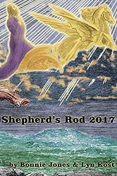 Shepherd's Rod 2017 by [Bonnie Jones, Lyn Kost]