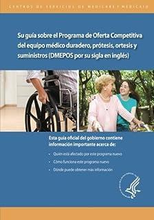 Su guia sobre el Programa de Oferta Competitiva de equipo medico duradero, protesis, ortesis