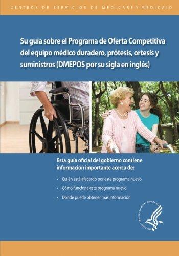 Su guia sobre el Programa de Oferta Competitiva de equipo medico duradero, protesis, ortesis y suministros (DMEPOS por su sigla en ingles)