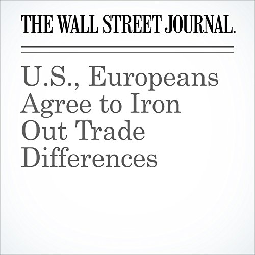 U.S., Europeans Agree to Iron Out Trade Differences copertina