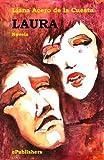 Laura. Novela de pasión y seducción, amor y muerte. De Liana Acero de la Cuesta. În limba spaniolă, pe Amazon (Ediţie Kindle)