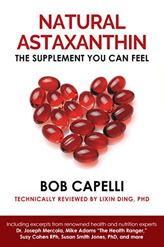 """Natural Astaxanthin """"The Supplement You Can Feel"""" (English Edition)"""