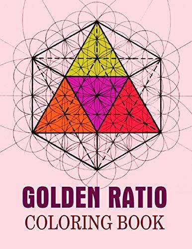 Golden Ratio Coloring Book: The Golden Ratio Coloring Book, Coloring Book For Adults