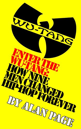 Enter The Wu-Tang: How Nine Men Changed Hip-Hop Forever (English Edition)
