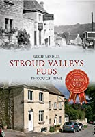 Stroud Valley Pubs Through Time