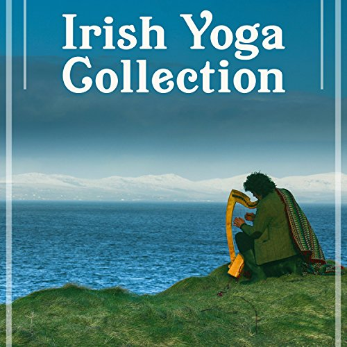 Irish Yoga Collection – Soft Relaxing Music, Flute and Harp, Bagpipe, Celtic Music, Celtic Meditation, Gaelic Music