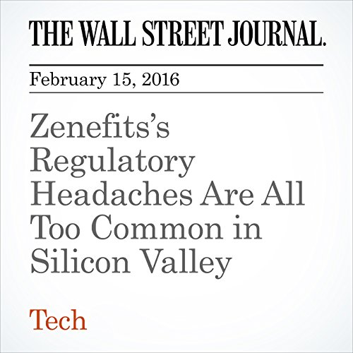 Zenefits's Regulatory Headaches Are All Too Common in Silicon Valley cover art