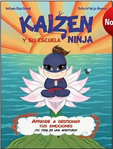 Kaizen y su escuela Ninja: Aprende a gestionar tus emociones. ¡Tu vida es una aventura!: 1