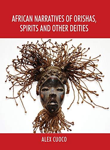 African Narratives of Orishas, Spirits and Other Deities